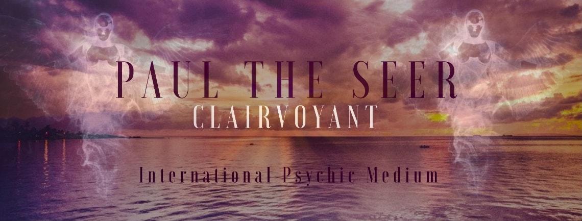 Psychic Paul The Seer International Clairvoyant Medium